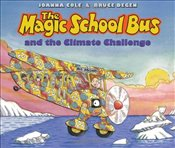 Magic School Bus and the Climate Challenge (Magic School Bus (Hardcover)) - Cole, Joanna