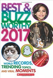 Best & Buzzworthy 2017: World Records, Trending Topics, and Viral Moments - Scholastic,