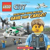 Lego City: Detective Chase McCain: Save That Cargo! - Scholastic,