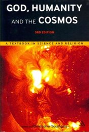 God, Humanity and the Cosmos : A Textbook in Science and Religion - Southgate, Christopher