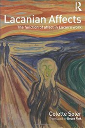 Lacanian Affects : The Function of Affect in Lacans Work - Soler, Colette