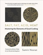 Salt, Fat, Acid, Heat : The Four Elements of Good Cooking - Nosrat, Samin