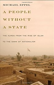 People Without a State : Kurds from the Rise of Islam to the Dawn of Nationalism  - Eppel, Michael