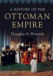 History of the Ottoman Empire - Howard, Douglas A.