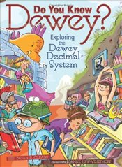 Do You Know Dewey? : Exploring the Dewey Decimal System - Cleary, Brian P.