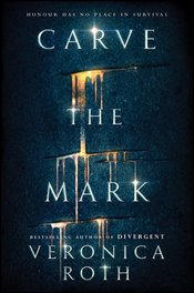 Carve the Mark - Roth, Veronica