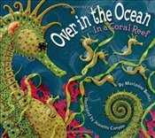 Over in the Ocean: In a Coral Reef - Berkes, Marianne