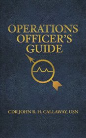 Operations Officers Guide - Callaway, John R. H.