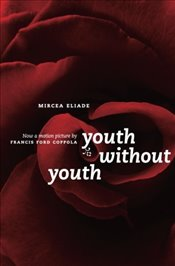 Youth Without Youth - Eliade, Mircea