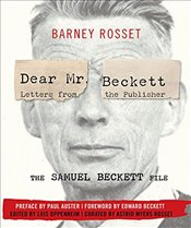 Dear Mr. Beckett : Letters from the Publisher : The Samuel Beckett File Correspondence, Interviews - Rosset, Barney