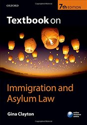 Textbook on Immigration and Asylum Law 7e - Clayton, Gina