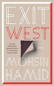 Exit West - Hamid, Mohsin