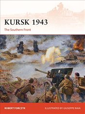 Kursk 1943 : The Southern Front  - Forczyk, Robert