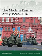Modern Russian Army 1992-2016  - Galeotti, Mark