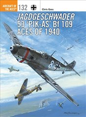 Jagdgeschwader 53 Pik-As Bf 109 Aces of 1940 : Aircraft of the Aces - Goss, Chris