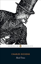 Hard Times : Penguin Classics - Dickens, Charles