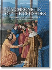 Sebastien Mamerot : A Chronicle of the Crusades : Bibliotheca Universalis - Delcourt, Thierry