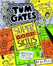 Tom Gates : Super Good Skills Almost... - Pichon, Liz