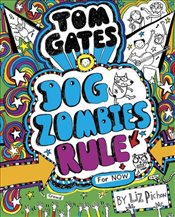 Tom Gates : Dog Zombies Rule : For Now - Pichon, Liz