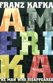 Amerika : The Man Who Disappeared - Kafka, Franz