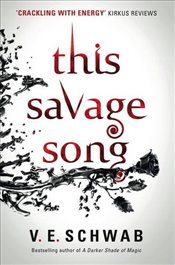 This Savage Song - Schwab, V. E.