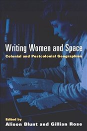 Writing, Women and Space: Colonial and Postcolonial Geographies (MSTS) -