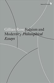 Judaism and Modernity : Philosophical Essays - Rose, Gillian
