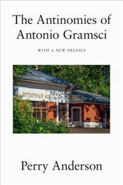 Antinomies of Antonio Gramsci - Anderson, Perry