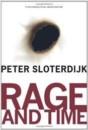Rage and Time   - Sloterdijk, Peter