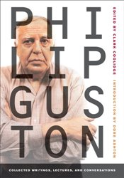 Philip Guston : Collected Writings, Lectures, and Conversations  - Guston, Philip