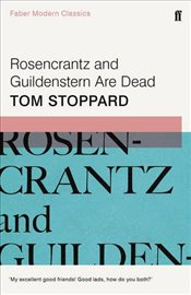 Rosencrantz and Guildenstern are Dead (Faber Modern Classics) - Stoppard, Tom