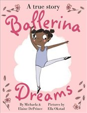 Ballerina Dreams - DePrince, Michaela