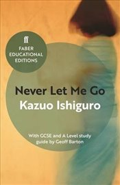 Never Let Me Go : With GCSE and A Level Study Guide - Ishiguro, Kazuo