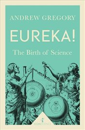 Eureka! : The Birth of Science - Gregory, Andrew