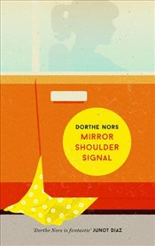 Mirror, Shoulder, Signal - Nors, Dorthe