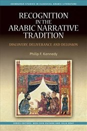Recognition in the Arabic Narrative Tradition : Discovery, Deliverance and Delusion   - Kennedy, Philip F.