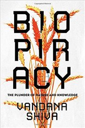 Biopiracy : The Plunder of Nature and Knowledge - Shiva, Vandana