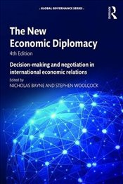 New Economic Diplomacy 4e : Decision-Making and Negotiation in International Economic Relations - Bayne, Nicholas