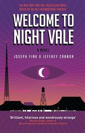 Welcome to Night Vale : A Novel - Fink, Joseph