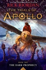 Dark Prophecy : The Trials of Apollo, Book 2 - Riordan, Rick