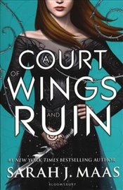Court of Wings and Ruin : A Court of Thorns and Roses, Book 3 - Maas, Sarah J.
