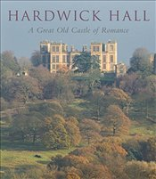 Hardwick Hall : A Great Old Castle of Romance   - Adshead, David