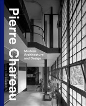 Pierre Chareau : Modern Architecture and Design - Meyer, Esther Da Costa