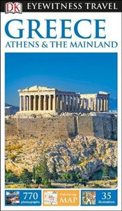 Greece, Athens and the Mainland : DK Eyewitness Travel Guide -