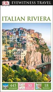 Italian Riviera : DK Eyewitness Travel Guide -