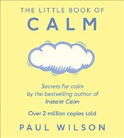 Little Book of Calm - Wilson, Paul