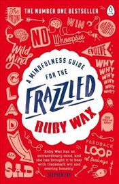 Mindfulness Guide for the Frazzled - Wax, Ruby
