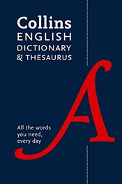 Collins English Dictionary and Thesaurus : All-In-One Support for Everyday Use - Collins Dictionaries