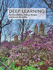 Deep Learning : Adaptive Computation and Machine Learning Series - Goodfellow, Ian