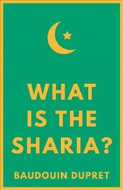 What is the Sharia? - Dupret, Baudouin